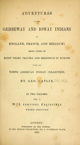 Download Adventures of the Ojibbeway and Ioway Indians in England, France, and Belgium