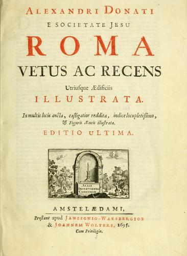 Download Alexandri Donati e Societate Jesu Roma vetus ac recens