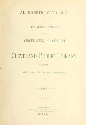 Alphabetic catalogue of the English books in the circulating department of the Cleveland public library. by Cleveland Public Library.