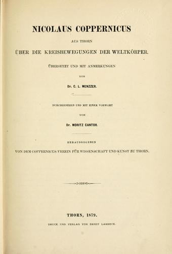 Nicolaus Coppernicus aus Thorn über die Kreisbewegungen der Weltkörper.