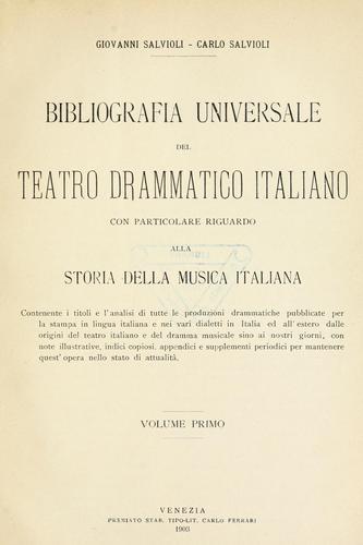 Download Bibliografia universale del teatro drammatico italiano con particolare riguardo alla storia della musica italiana