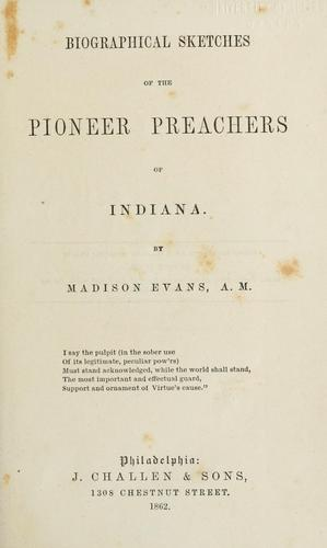 Download Biographical sketches of the pioneer preachers of Indiana.