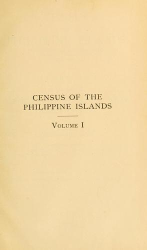 Download Census of the Philippine Islands taken under the direction of the Philippine Legislature in the year 1918.