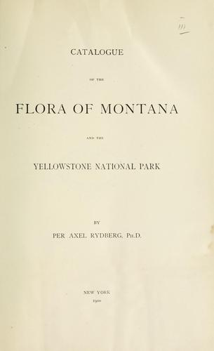 Download Catalogue of the flora of Montana and the Yellowstone National Park.