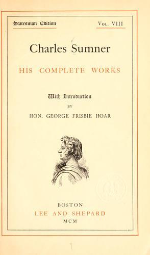 Charles Sumner; his complete works