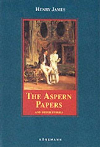 The Aspern Papers and Other Stories (Konemann Classics) by Henry James, Jr.