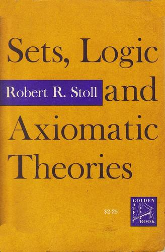 Sets, logic, and axiomatic theories.