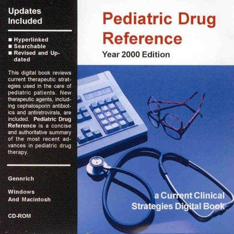 Current Clinical Strategies, Pediatric Drug Reference, 2000 (Cd-Rom Windows & Macintosh)