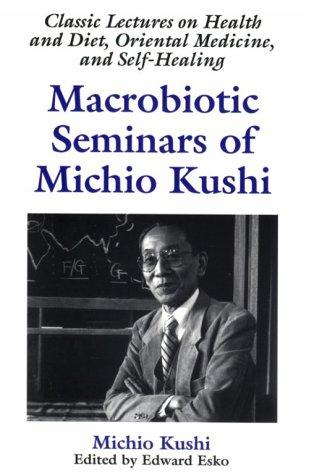 Macrobiotic seminars of Michio Kushi