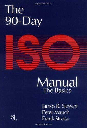 The 90-Day ISO 9000 Manual by Peter Mauch, James Stewart, Frank Straka