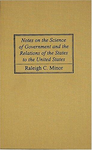 Download Notes on the science of government and the relations of the states to the United States
