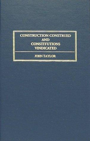 Download Construction construed, and constitutions vindicated