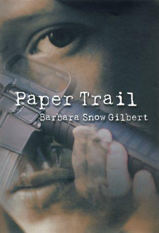 Paper trail by Barbara Snow Gilbert