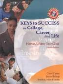 KEYS TO SUCCESS IN COLLEGE, CAREER, AND LIFE