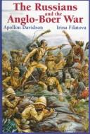 The Russians and the Anglo-Boer War, 1899-1902 by Davidson, A. B.