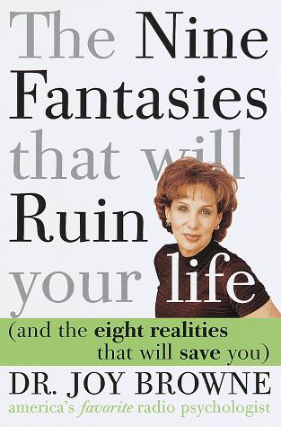 Download The Nine Fantasies that will Ruin your life (and the eight realities that will save you)
