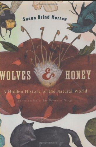 Wolves & Honey by Susan Brind Morrow