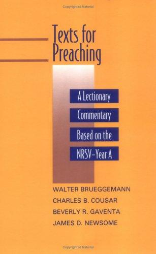 Texts for Preaching: A Lectionary Commentary, Based on the NRSV Year A (Revised for Volume 1), Brueggemann, Walter (Editor); Cousar, Charles B. (Editor); Gaventa, Beverly Roberts (Editor); Newsome Jr., James D. (Editor)