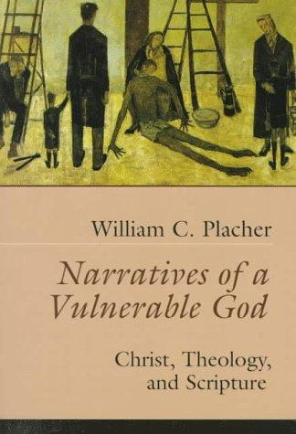 Narratives of a vulnerable God by William C. Placher
