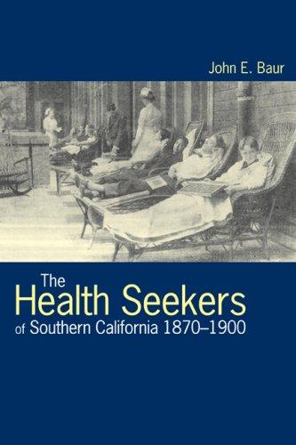 Download The Health Seekers of Southern California, 1870-1900