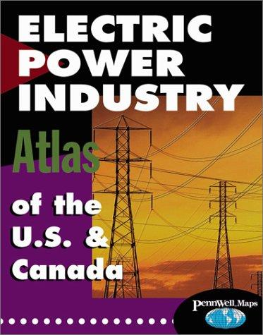 Electric Power Industry Atlas of the U.S. & Canada