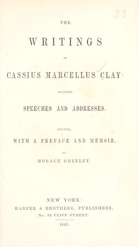 Download The writings of Cassius Marcellus Clay