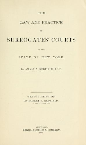 Download The law and practice of Surrogates' Courts in the state of New York