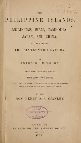 Download The Philippine islands, Moluccas, Siam, Cambodia, Japan, and China, at the close of the sixteenth century