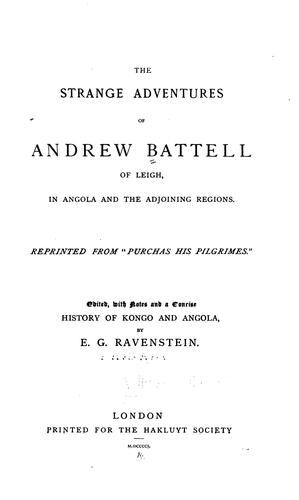The strange adventures of Andrew Battell of Leigh, in Angola and the adjoining regions.