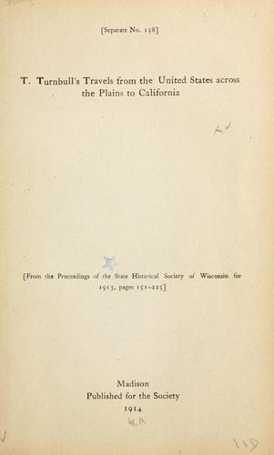 T. Turnbull's travels from the United States across the plains to California.