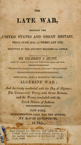 The late war, between the United States and Great Britain, from June 1812, to February 1815