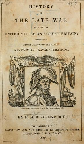 History of the late war, between the United States and Great Britain