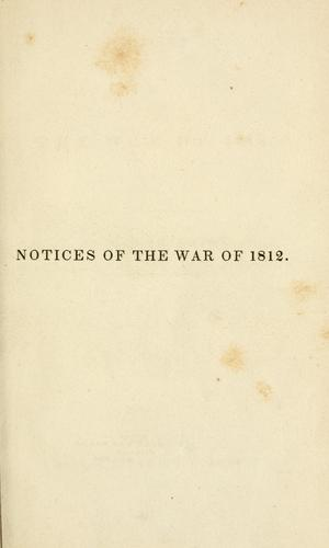 Notices of the war of 1812.