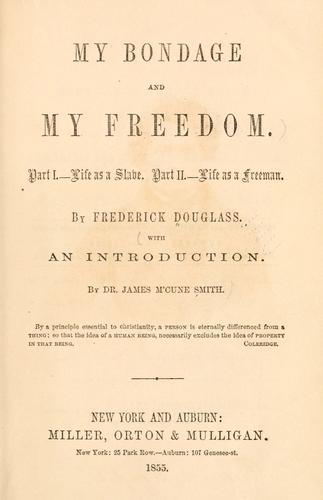 My bondage and my freedom …