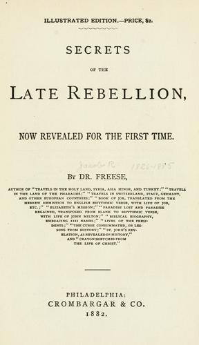 Secrets of the late rebellion