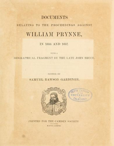 Documents relating to the proceedings against William Prynne, in 1634 and 1637.