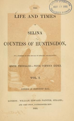 The life and times of Selina, countess of Huntingdon