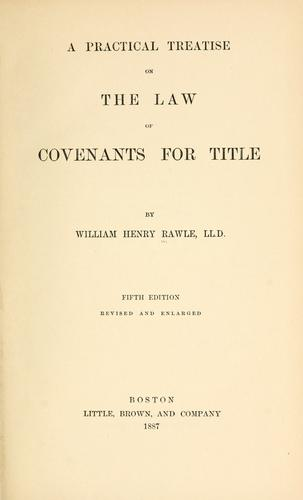 A practical treatise on the law of convenants for title