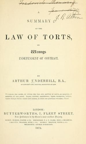 A summary of the law of torts, or wrongs independent of contract