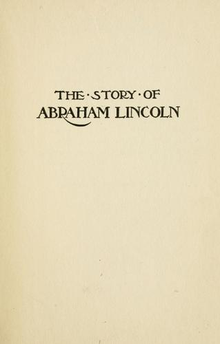 ...T he story of Abraham Lincoln by J. Walker McSpadden