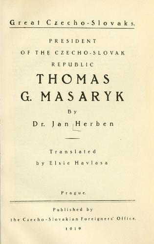 Download President of the Czecho-Slovak Republic, Thomas G. Masaryk
