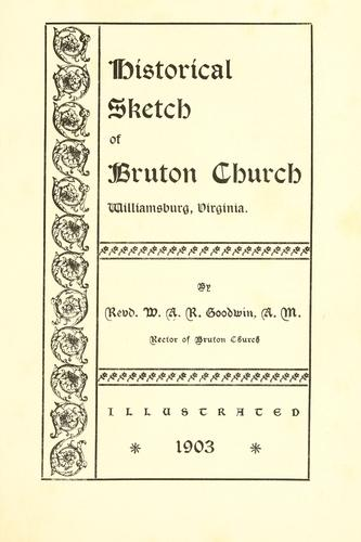 Download Historical sketch of Bruton church, Williamsburg, Virginia.
