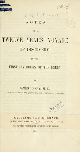 Notes of a twelve years' voyage of discovery in the first six books of the Eneis.