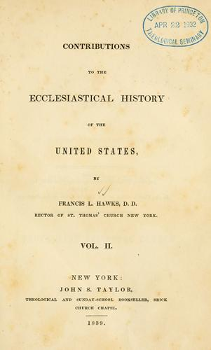 Contributions to the ecclesiastical history of the United States of America.