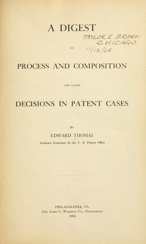 Download A digest of process and composition and allied decisions in patent  cases