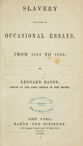 Slavery discussed in occasional essays, from 1833 to 1846.