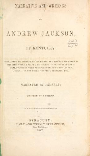 Narrative and writings of Andrew Jackson, of Kentucky by Jackson, Andrew