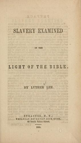 Slavery examined in the light of the Bible