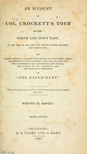 Download An account of Col. Crockett's tour to the North and down East, in the year of Our Lord one thousand eight hundred and thirty-four.
