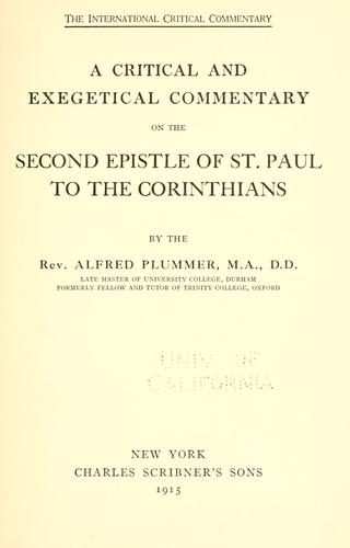 A critical and exegetical commentary on the Second epistle of St. Paul to the Corinthians.